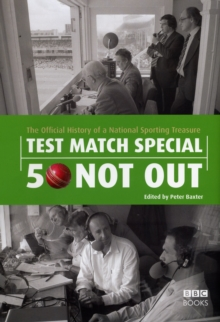 Test Match Special - 50 Not Out : The Official History of a National Sporting Treasure, Hardback Book