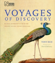 Voyages of Discovery : A Visual Celebration of Ten of the Greatest Natural History Expeditions, Paperback Book