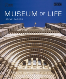 Museum of Life : Accompanies the Major BBC Series, Hardback Book