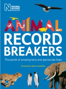 Animal Record Breakers : Thousands of Amazing Facts and Spectacular Feats, Paperback / softback Book