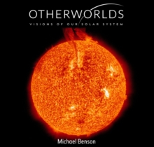 Otherworlds : Visions of Our Solar System, Hardback Book