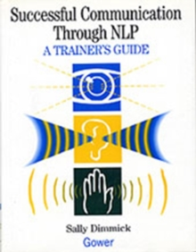 Successful Communication Through NLP : A Trainer's Guide, Hardback Book