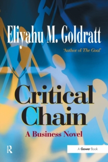 Critical Chain : A Business Novel, Paperback Book