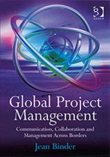 Global Project Management : Communication, Collaboration and Management Across Borders, Hardback Book