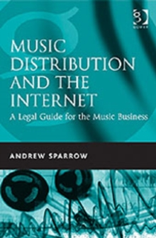 Music Distribution and the Internet : A Legal Guide for the Music Business, Hardback Book