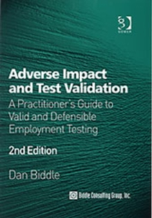 Adverse Impact and Test Validation : A Practitioner's Guide to Valid and Defensible Employment Testing, Hardback Book