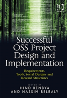 Successful OSS Project Design and Implementation : Requirements, Tools, Social Designs and Reward Structures, Hardback Book