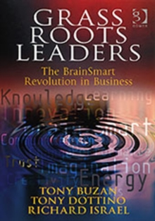 Grass Roots Leaders : The Brainsmart Revolution in Business, Hardback Book