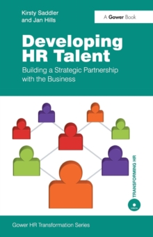 Developing HR Talent : Building a Strategic Partnership with the Business, Paperback / softback Book