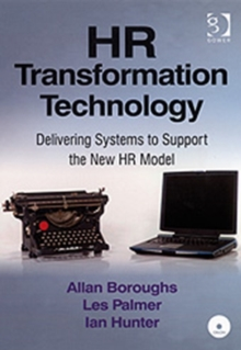 HR Transformation Technology : Delivering Systems to Support the New HR Model, Hardback Book
