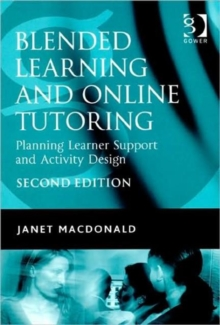 Blended Learning and Online Tutoring : Planning Learner Support and Activity Design, Paperback / softback Book