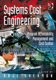 Systems Cost Engineering : Program Affordability Management and Cost Control, Hardback Book