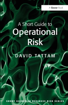 A Short Guide to Operational Risk, Paperback / softback Book