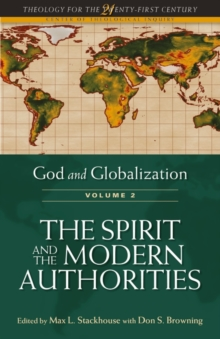 God and Globalization, Volume 2 : The Spirit and the Modern Authorities, Paperback / softback Book
