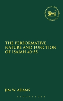The Performative Nature and Function of Isaiah 40-55, Hardback Book