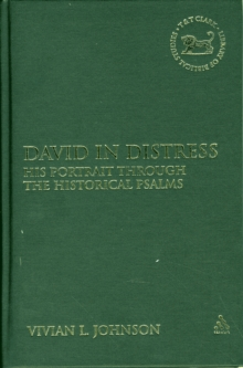 David in Distress : His Portrait Through the Historical Psalms, Hardback Book