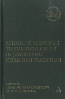 Religious Responses to Political Crises in Jewish and Christian Tradition, Hardback Book