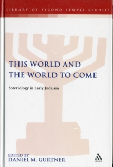 This World and the World to Come : Soteriology in Early Judaism, Hardback Book