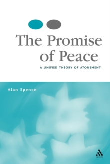 The Promise of Peace : A Unified Theory of Atonement, Paperback / softback Book