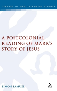 Postcolonial Reading of Mark's Story of Jesus, Hardback Book