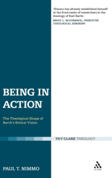 Being in Action : The Theological Shape of Barth's Ethical Vision, Hardback Book