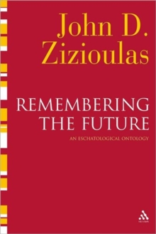 Remembering the Future : An Eschatological Ontology, Hardback Book