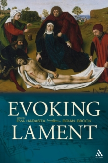 Evoking Lament : A Theological Discussion, Hardback Book