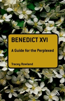 Benedict XVI : A Guide for the Perplexed, Hardback Book