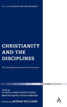 Christianity and the Disciplines : The Transformation of the University, Hardback Book
