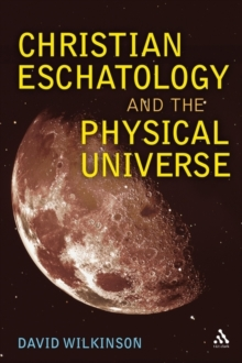 Christian Eschatology and the Physical Universe, Hardback Book