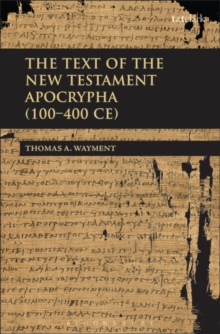 The Text of the New Testament Apocrypha (100 - 400 CE), Hardback Book