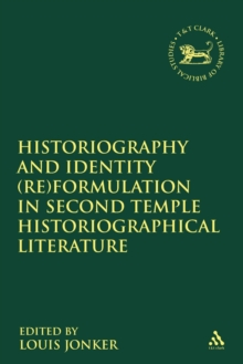 Historiography and Identity Reformulation in Second Temple Historiographical Literature, Paperback / softback Book