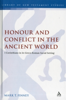Honour and Conflict in the Ancient World : 1 Corinthians in Its Greco-Roman Social Setting, Hardback Book