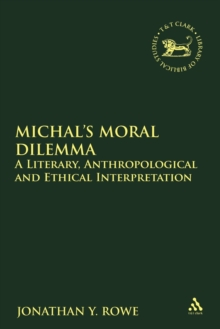Michal's Moral Dilemma : A Literary, Anthropological and Ethical Interpretation, Paperback Book