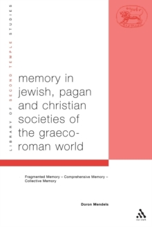 Memory in Jewish, Pagan and Christian Societies of the Graeco-Roman World, Paperback / softback Book