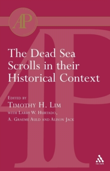 The Dead Sea Scrolls in Their Historical Context, Paperback / softback Book