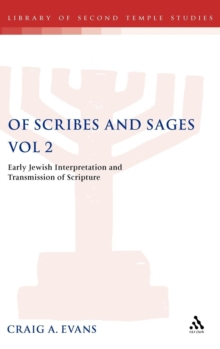 Of Scribes and Sages : Early Jewish Interpretation and Transmission of Scripture Later Versions and Traditions v. 2, Hardback Book