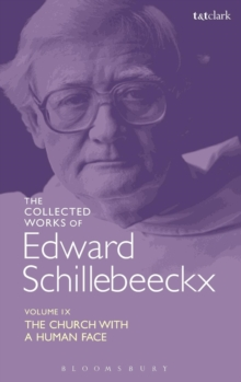 The Collected Works of Edward Schillebeeckx Volume 9 : The Church with a Human Face, Hardback Book
