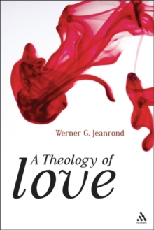 A Theology of Love, Hardback Book