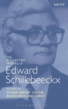 "The Collected Works of Edward Schillebeeckx Volume 8 : Interim Report on the Books ""Jesus"" and ""Christ"", Hardback Book"