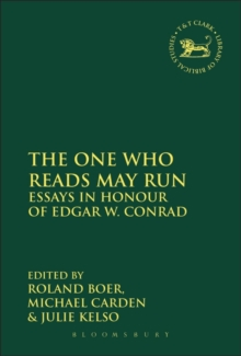 The One Who Reads May Run : Essays in Honour of Edgar W. Conrad, Paperback / softback Book