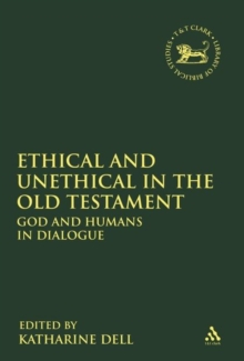 Ethical and Unethical in the Old Testament : God and Humans in Dialogue, Hardback Book