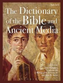 The Dictionary of the Bible and Ancient Media, Hardback Book