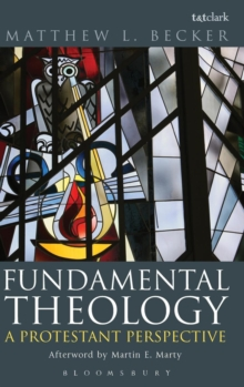 Fundamental Theology : A Protestant Perspective, Hardback Book