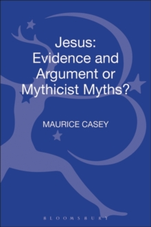 Jesus : Evidence and Argument or Mythicist Myths?, Paperback Book