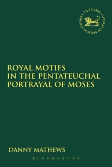 Royal Motifs in the Pentateuchal Portrayal of Moses, Paperback / softback Book