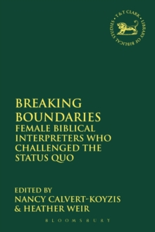 Breaking Boundaries : Female Biblical Interpreters Who Challenged the Status Quo, Paperback Book