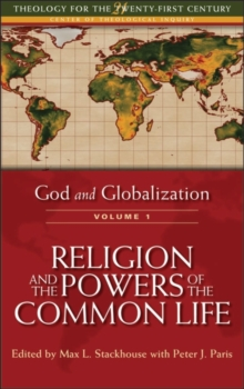 God and Globalization : Religion and the Powers of the Common Life v. 1, Paperback / softback Book