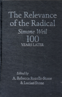 The Relevance of the Radical : Simone Weil 100 Years Later, Hardback Book