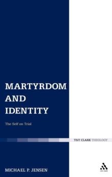 Martyrdom and Identity : The Self on Trial, Hardback Book